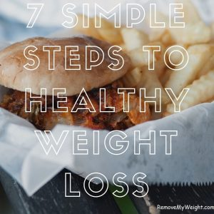7 Simple Steps to Healthy Weight Loss