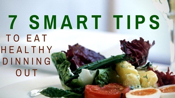 HEALTHY DINNER OUT - SMART TIPS